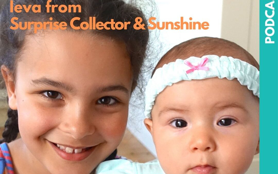 Podcast Interview with Ieva from Surprise Collector & Sunshine