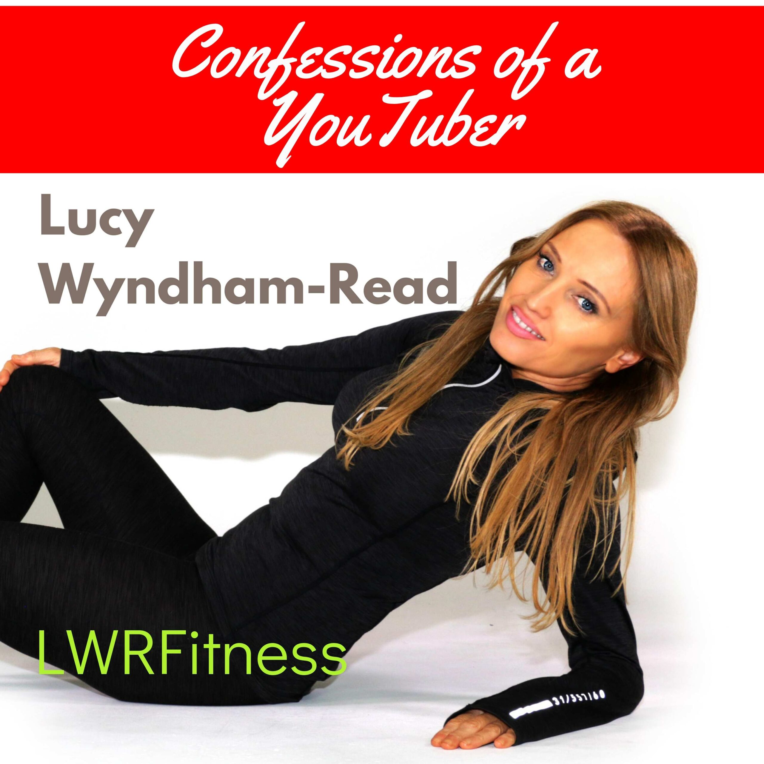 The Trials & Tribulations Of Fitness YouTuber & Brand, Lucy Wyndham-Read